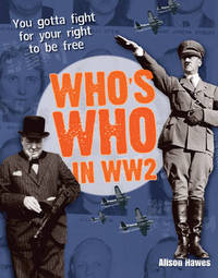 Who's Who in WW2 by Alison Hawes