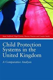 Child Protection Systems in the United Kingdom by Anne Stafford