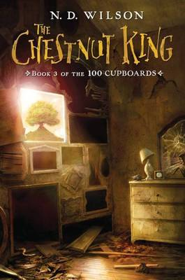The Chestnut King by N.D. Wilson image