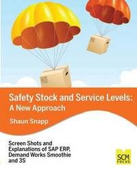 Safety Stock and Service Levels: A New Approach by Shaun Snapp