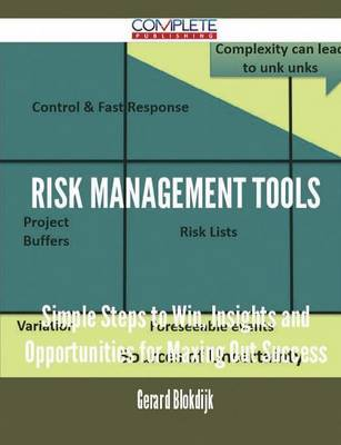 Risk Management Tools - Simple Steps to Win, Insights and Opportunities for Maxing Out Success by Gerard Blokdijk image