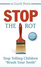 Stop the Rot by Garth Pettit