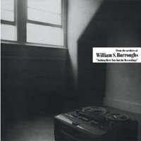 Nothing Here Now But The Recordings (LP) by William S Burroughs