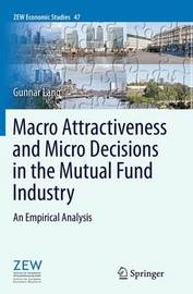 Macro Attractiveness and Micro Decisions in the Mutual Fund Industry by Gunnar Lang