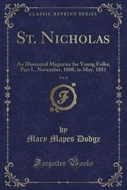 St. Nicholas, Vol. 8 by Mary Mapes Dodge