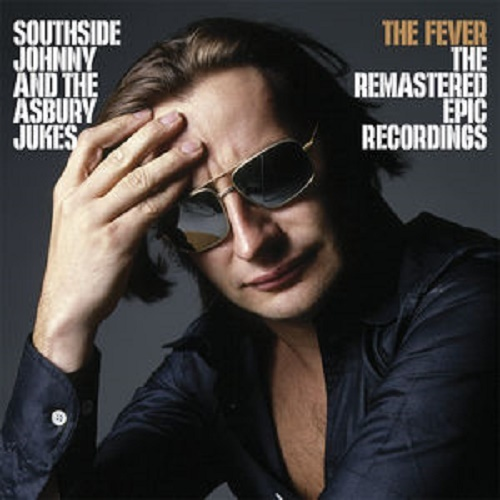 Fever - The Remastered Epic Recordings by Southside Johnny & Ashbury Jukes