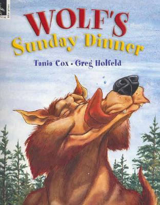Wolf's Sunday Dinner by Tania Cox