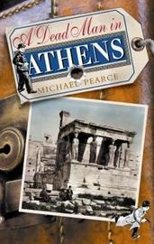 A Dead Man in Athens by Michael Pearce image