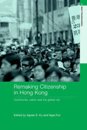Remaking Citizenship in Hong Kong