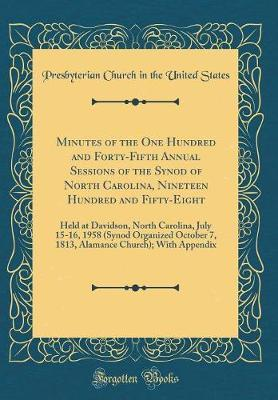 Minutes of the One Hundred and Forty-Fifth Annual Sessions of the Synod of North Carolina, Nineteen Hundred and Fifty-Eight by Presbyterian Church in the Unite States image