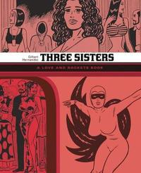Three Sisters: The Love And Rockets Library 14 by Gilbert Hernandez
