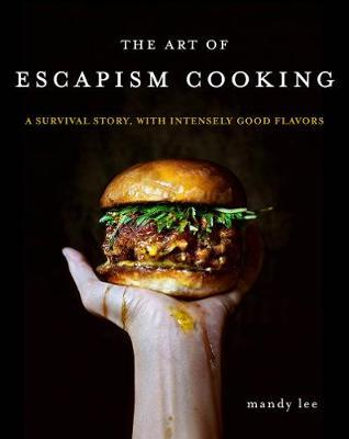 The Art of Escapism Cooking by Mandy Lee