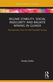Regime Stability, Social Insecurity and Bauxite Mining in Guinea by Penda Diallo