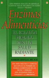 Enzimas Alimenticias: El Eslabon Perdido Para La Salud Radiante by Humbart Santillo image
