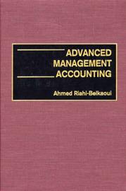 Advanced Management Accounting by Ahmed Riahi-Belkaoui