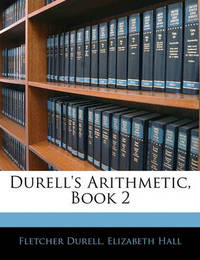 Durell's Arithmetic, Book 2 by Elizabeth Hall