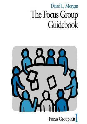 The Focus Group Guidebook by David L. Morgan