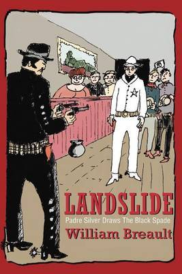 Landslide: Padre Silver Draws the Black Spade by William Breault