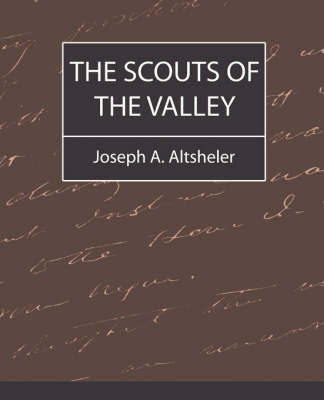 The Scouts of the Valley by A Altsheler Joseph a Altsheler image