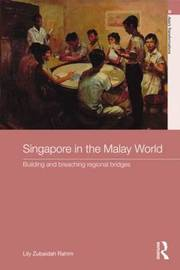 Singapore in the Malay World by Lily Zubaidah Rahim