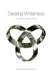 Desiring Whiteness by Kalpana Seshadri-Crooks