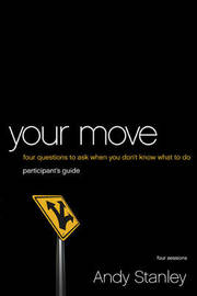 Your Move Participant's Guide by Andy Stanley