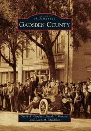 Gadsden County by David A. Gardner