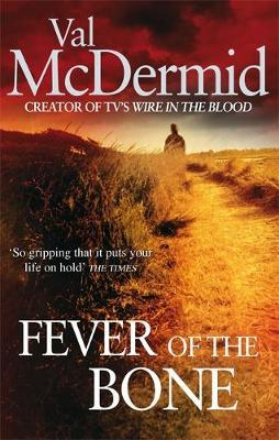 Fever of the Bone (Tony Hill & Carol Jordan #6) by Val McDermid image