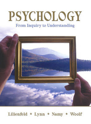 Psychology: From Inquiry to Understanding by Scott O. Lilienfeld