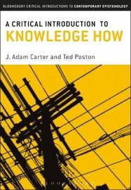 A Critical Introduction to Knowledge-How by J Adam Carter image