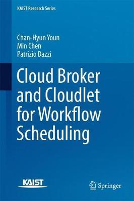 Cloud Broker and Cloudlet for Workflow Scheduling by Chan-Hyun Youn image
