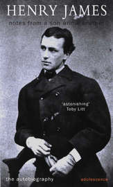 Notes of a Son and a Brother: Adolescent Memoirs by Henry James