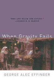 When Gravity Fails by George Alec Effinger