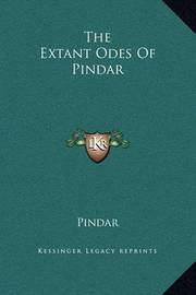 The Extant Odes of Pindar by . Pindar