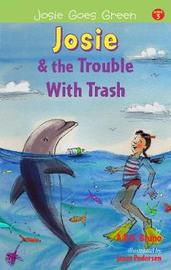 Josie and the Trouble with Trash by Beth Handman