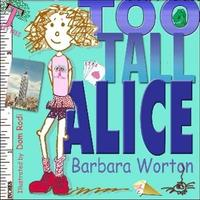 Too Tall Alice by Barbara Worton image