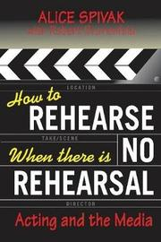 How to Rehearse When There Is No Rehearsal by Robert Blumenfeld image