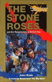 The Stone Roses And The Resurrection Of British Pop by John Robb image