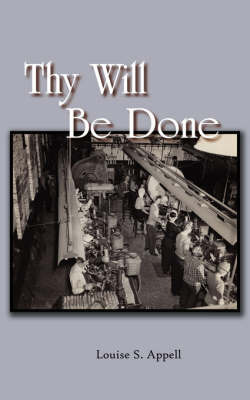 Thy Will Be Done by Louise S. Appell image