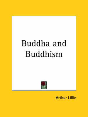 Buddha and Buddhism (1900) by Arthur Lillie image