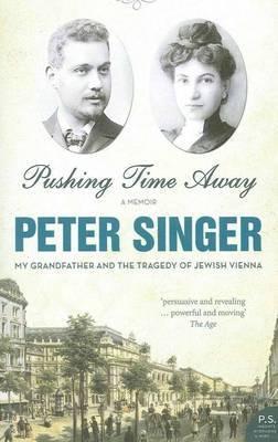 Pushing Time Away by Peter Singer image