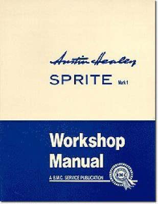 Austin Healey Sprite, Mk.I Workshop Manual