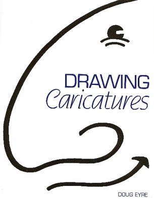 Drawing Caricatures by Doug Eyre