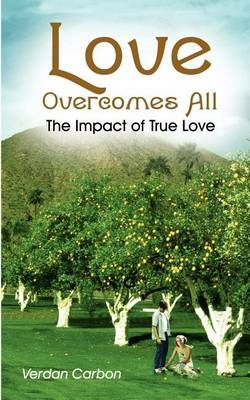 Love Overcomes All by Verdan Carbon
