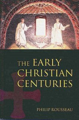 The Early Christian Centuries by Philip Rousseau image