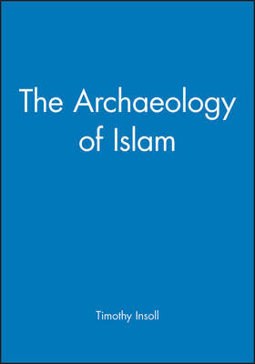The Archaeology of Islam by Timothy Insoll image