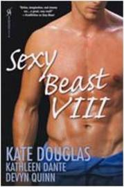 Sexy Beast: v. 8 by Kate Douglas