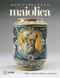 Mediterranean Maiolica by Robert Attard