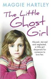 The Little Ghost Girl by Maggie Hartley