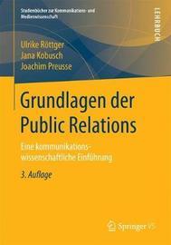 Grundlagen Der Public Relations by Ulrike Rottger